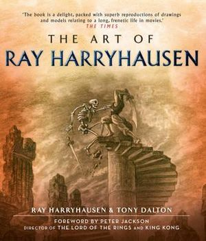The Art of Ray Harryhausen - Ray Harryhausen