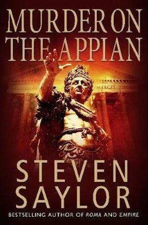 Murder on the Appian Way : Roma Sub Rosa Series : Book 5 - Steven Saylor
