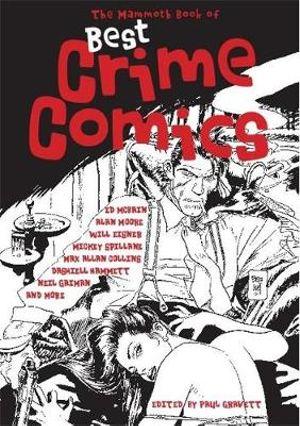 The Mammoth Book of Best Crime Comics - Paul Gravett