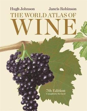 The World Atlas of Wine : World Atlas of - Hugh Johnson