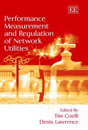 Performance Measurement and Regulation of Network Utilities - Tim Coelli
