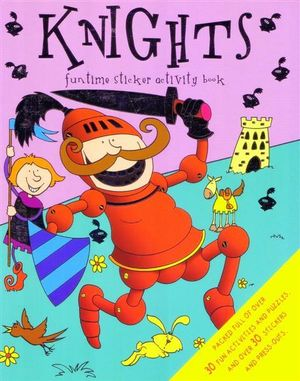 Knights : Fun Time Sticker Activity Book