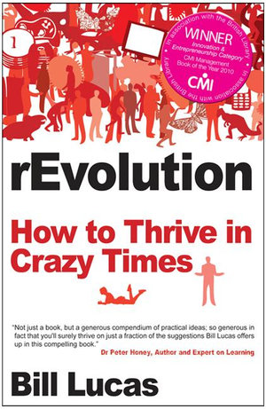 rEvolution : How to thrive in crazy times - Bill Lucas