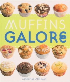 Muffins Galore - Catherine Atkinson