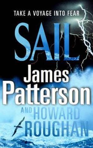 Sail : Take A Voyage Into Fear - James Patterson