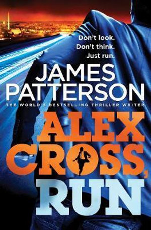 Alex Cross, Run : Alex Cross Series : Book 20 - James Patterson