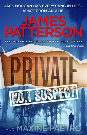 Private : No. 1 Suspect - James Patterson