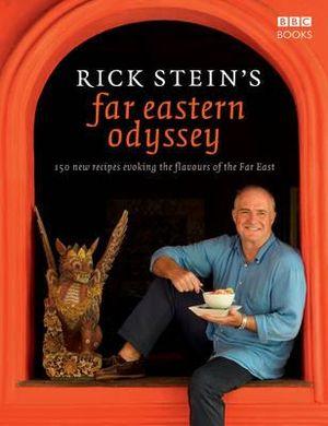 Rick Stein's Far Eastern Odyssey - Rick Stein