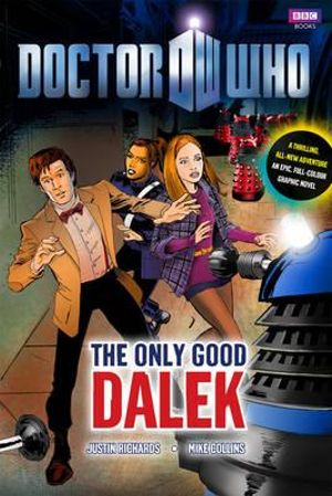 Doctor Who : The Only Good Dalek : Dr. Who Graphic Novel Series : Book 46 - BBC