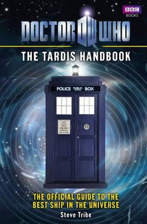 Doctor Who : The Tardis Handbook : Dr. Who Series - BBC