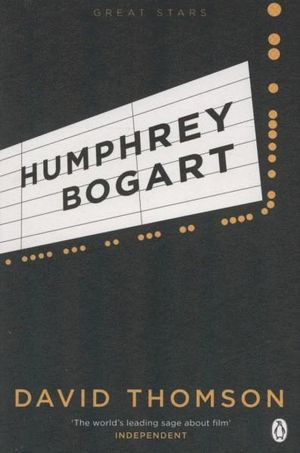 Humphrey Bogart : Great Stars - David Thomson
