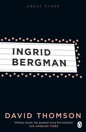 Ingrid Bergman : Great Stars - David Thomson