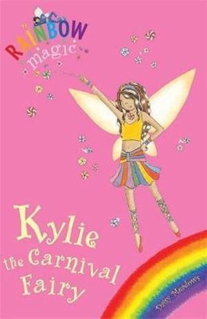 Kylie The Carnival Fairy : The Rainbow Magic Series : The Holiday Fairies : Book 4 - Daisy Meadows