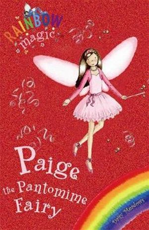 Paige The Pantomime Fairy : The Rainbow Magic Series : The Holiday Fairies : Book 5 - Daisy Meadows