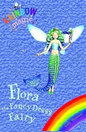 Flora The Fancy Dress Fairy : The Rainbow Magic Series : The Holiday Fairies : Book 6 -  Daisy Meadows