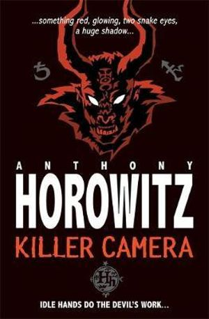 Killer Camera : Horowitz Horror - Anthony Horowitz