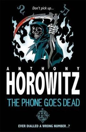 The Phone Goes Dead : Horowitz Horror - Anthony Horowitz