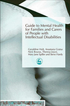 Guide to Mental Health for Families and Carers of People with Intellectual Disabilities - Anastasia Gratsa