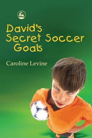 David's Secret Soccer Goals - Caroline Levine