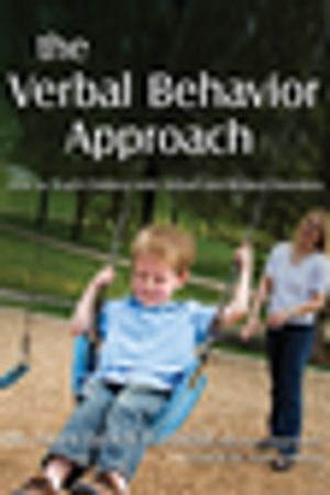 The Verbal Behavior Approach : How to Teach Children with Autism and Related Disorders - Mary Lynch Barbera