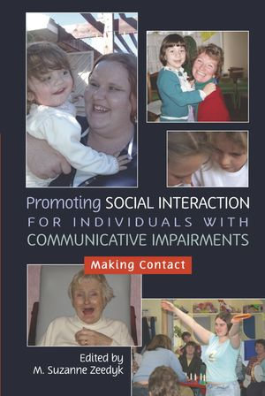 Promoting Social Interaction for Individuals with Communicative Impairments : Making Contact - Suzanne Zeedyk