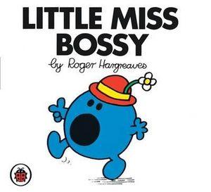 Little Miss Bossy : Little Miss Series - Roger Hargreaves