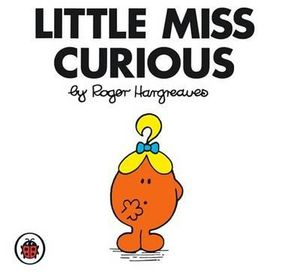 Little Miss Curious : Little Miss Series - Roger Hargreaves