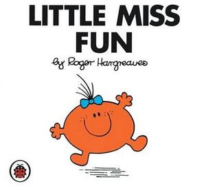 Little Miss Fun : Little Miss Series - Roger Hargreaves