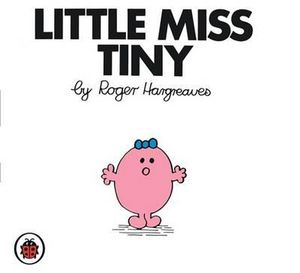 Little Miss Tiny : Little Miss Series - Roger Hargreaves
