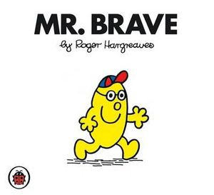 Mr Brave : Mr. Men Series - Roger Hargreaves