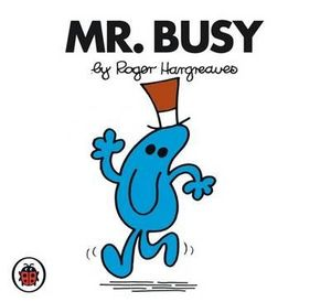 Mr Busy : Mr. Men Series - Roger Hargreaves
