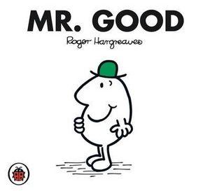 Mr Good : Mr. Men Series - Roger Hargreaves