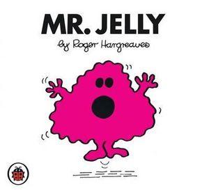 Mr Jelly : Mr. Men Series - Roger Hargreaves