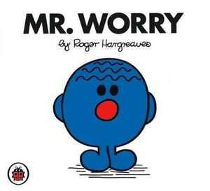 Mr. Worry : Mr. Men Series - Roger Hargreaves