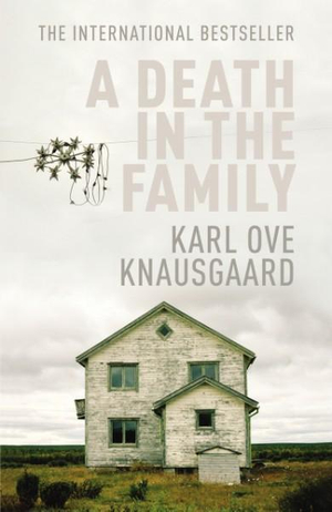 A Death in the Family : AKA My Struggle - Karl Ove Knausgaard