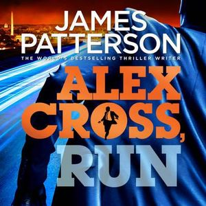 Alex Cross, Run : Alex Cross - James Patterson