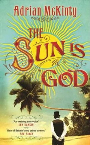 The Sun is God - Adrian McKinty