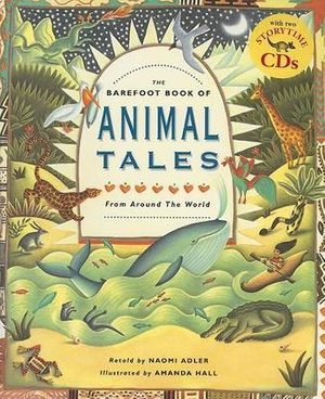 Barefoot Book of Animal Tales Naomi Adler