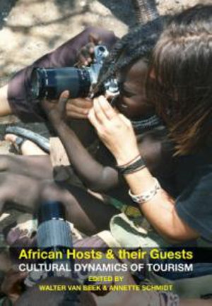 African Hosts and Their Guests : Cultural Dynamics of Tourism - Annette Schmidt