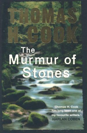 The Murmur of Stones - Thomas H. Cook