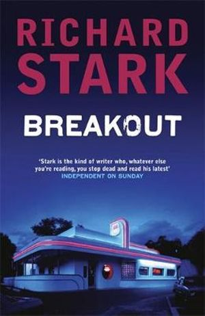 Breakout : A Parker Novel - Richard Stark