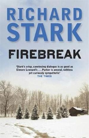 Firebreak : A Parker Novel - Richard Stark