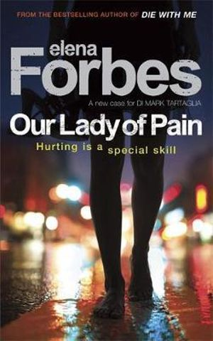 Our Lady of Pain : Hurting is a Special Skill - Elena Forbes