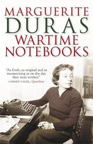 Wartime Notebooks - Marguerite Duras