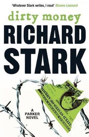 Dirty Money : A Parker Novel - Richard Stark