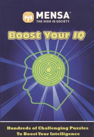 Menza : Boost Your IQ : Mensa The High IQ Society - Hundreds Of Challenging Puzzles To Boost Your Intelligence - Harold Gale