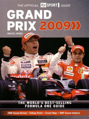 Grand Prix Guide 2009 - The Official ITV Sport Guide : THe World's Best-Selling Formula One Guide - Bruce Jones