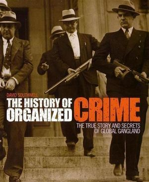 history of organized crime essay John tuohy's history of organized crime in  had an extensive record of criminal convictions and a history of being both a dealer and  a photographic essay.