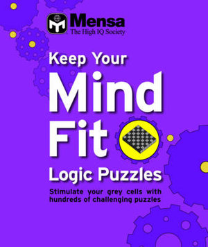 Keep Your Mind Fit : Logic Puzzles - Mensa