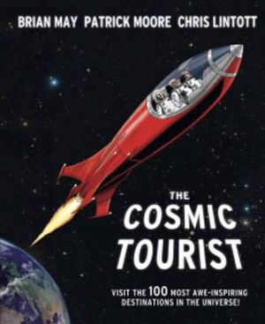 The Cosmic Tourist : The 100 Most Awe-inspiring Destinations in the Universe - Chris Lintott